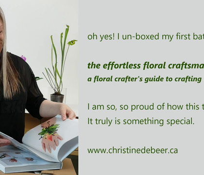 Un-box my book: The Effortless Floral Craftsman, a floral crafter's guide to crafting with nature